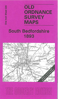 South Bedfordshire 1893: One Inch Sheet 220 - Old Ordnance Survey Maps - Inch to the Mile (Sheet map, folded)