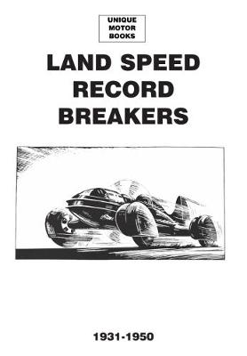Land Speed Record Breakers 1930-1950 (Paperback)