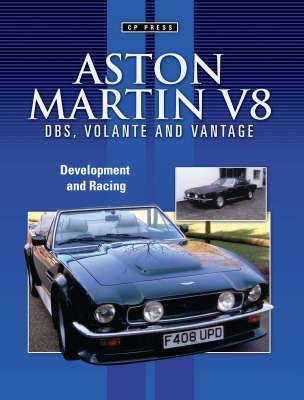 Aston Martin V8: DBS, Volante and Vantage (Paperback)