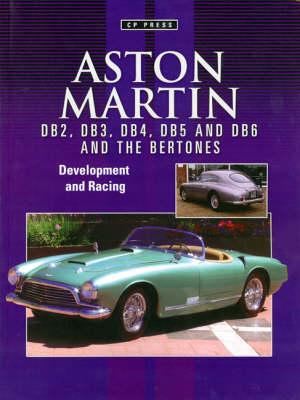 Aston Martin DB2 to DB2/4 1950-1957: The Story of the Aston Martin DB2 Including the Allemano's, Spyder and Bertone-bodied Cars (Paperback)