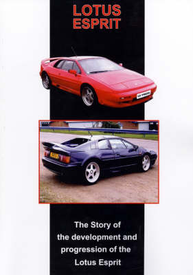 The Story of the Development and Progression of the Lotus Esprit (Paperback)