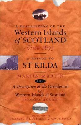 A Description of the Western Islands of Scotland, Circa 1695: A Voyage to St Kilda (Paperback)