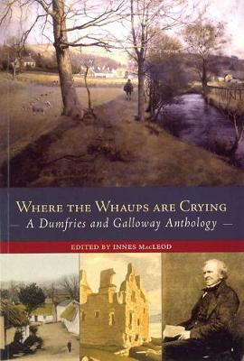 Where the Whaups are Crying: A Dumfries and Galloway Anthology (Paperback)