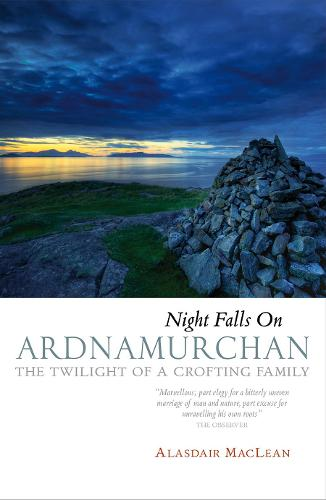 Night Falls on Ardnamurchan: The Twilight of a Crofting Family (Paperback)