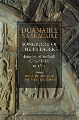 Duanaire Na Sracaire: Anthology of Scottish Gaelic Verse to 1600 (Paperback)