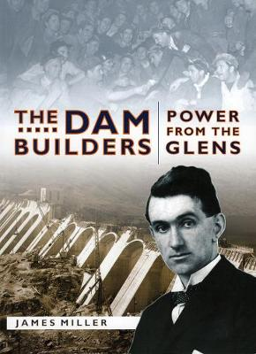 The Dam Builders: Power from the Glens (Paperback)