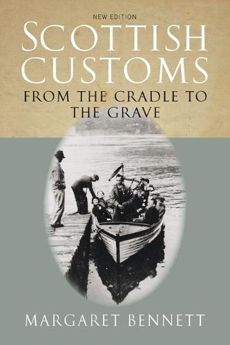 Scottish Customs: From the Cradle to the Grave (Paperback)