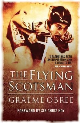 Flying Scotsman: The Graeme Obree Story (Paperback)