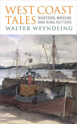 West Coast Tales: Riveters, Wrecks and Ring Netters (Paperback)