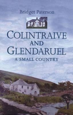Colintraive and Glendaruel: A Small Country (Hardback)