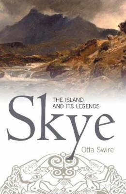 Skye: The Island and Its Legends (Paperback)