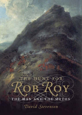 The Hunt for Rob Roy: The Man and the Myths (Paperback)