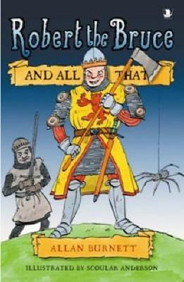 Robert the Bruce and All That (Paperback)
