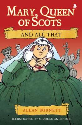 Mary Queen of Scots and All That (Paperback)
