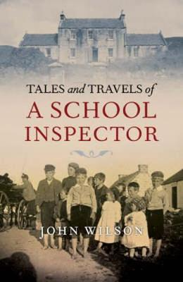 Tales and Travels of a School Inspector (Paperback)