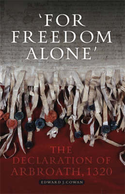 For Freedom Alone: The Declaration of Arbroath (Paperback)