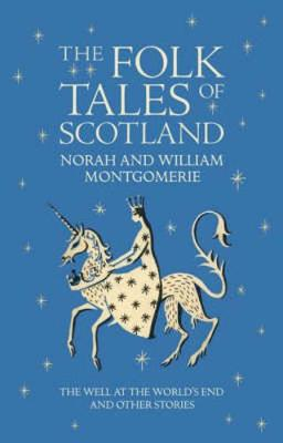 The Folk Tales of Scotland: The Well at the World's End and Other Stories (Hardback)