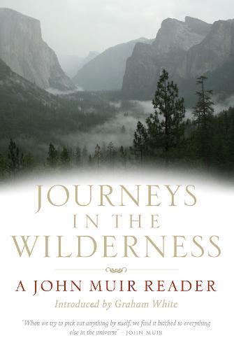 Journeys in the Wilderness: A John Muir Reader (Paperback)