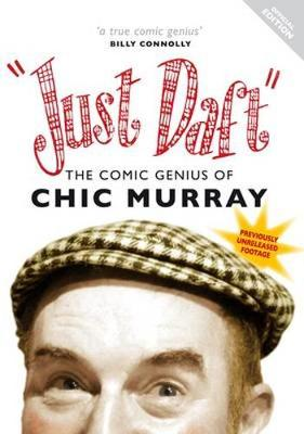 Just Daft: The Comic Genius of Chic Murray (DVD video)