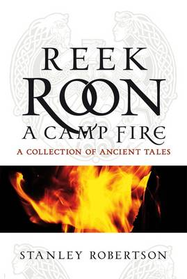Reek Roon a Camp Fire: A Collection of Ancient Tales (Paperback)