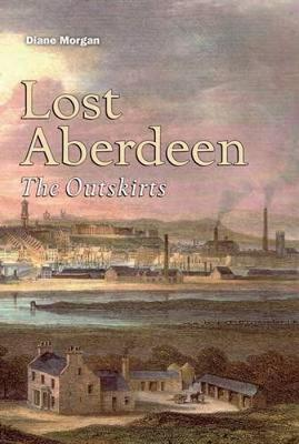 Lost Aberdeen: The Outskirts (Paperback)