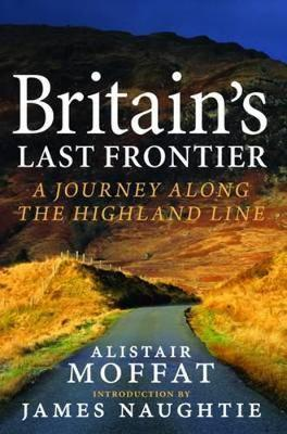 Britain's Last Frontier: A Journey Along the Highland Line (Hardback)
