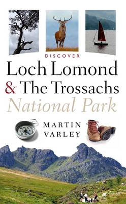 Discover Loch Lomond and the Trossachs National Park (Paperback)
