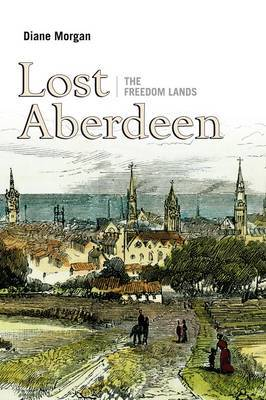 Lost Aberdeen: The Freedom Lands (Hardback)