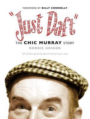 Just Daft: The Chic Murray Story (Paperback)