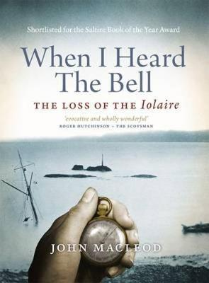 When I Heard the Bell: The Loss of the Iolaire (Paperback)