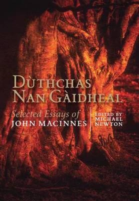 Duthchas Nan Gaidheal: Collected Essays of John MacInnes (Paperback)