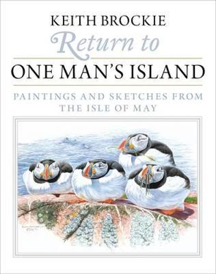 Return to One Man's Island: Paintings and Sketches from the Isle of May (Hardback)