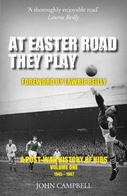 At Easter Road They Play: 1: A Post War History of Hibs (Paperback)