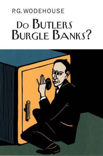 Do Butlers Burgle Banks? - Everyman's Library P G WODEHOUSE (Hardback)