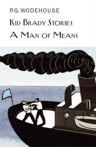 Kid Brady Stories & A Man of Means - Everyman's Library P G WODEHOUSE (Hardback)
