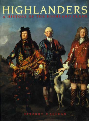 Highlanders: A History of the Highland Clans (Paperback)