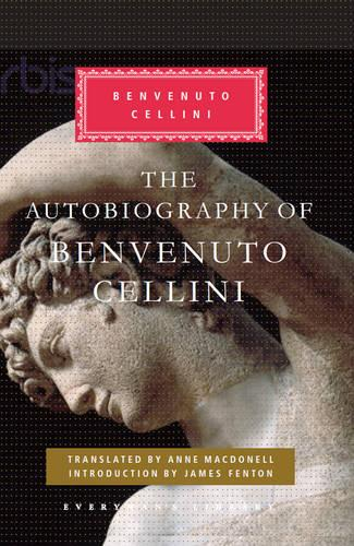 The Autobiography of Benvenuto Cellini (Hardback)