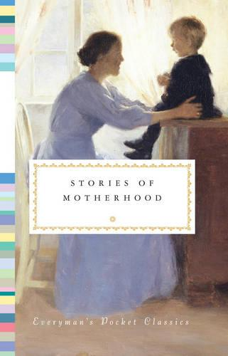 Stories of Motherhood - Everyman's Library POCKET CLASSICS (Hardback)
