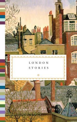 London Stories - Everyman's Library POCKET CLASSICS (Hardback)
