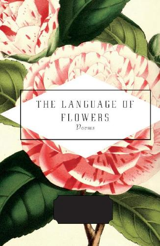 The Language of Flowers: Selected by Jane Holloway - Everyman's Library POCKET POETS (Hardback)