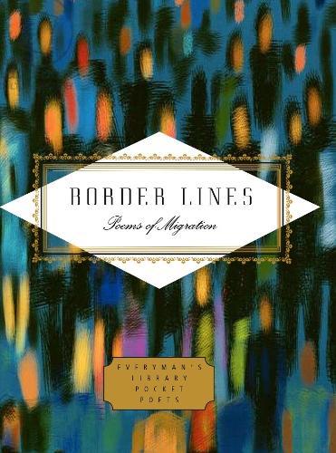 Border Lines: Poems of Migration - Everyman's Library POCKET POETS (Hardback)