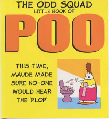 The Odd Squad Little Book of Poo - Odd Squad's Little Book of...S. (Paperback)