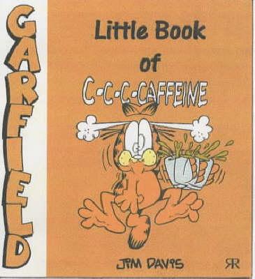 Little Book of C-c-c-caffeine - Garfield Little Books S. (Paperback)