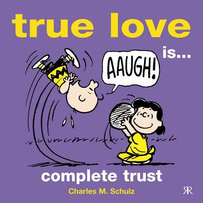 True Love is... Complete Trust - Peanuts Gift Books S. (Hardback)