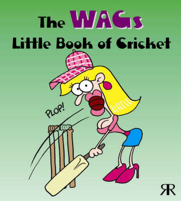 The WAGs Little Book of Cricket (Paperback)