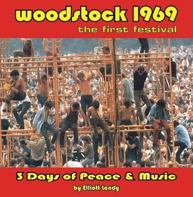 Woodstock 1969 the First Festival (Hardback)