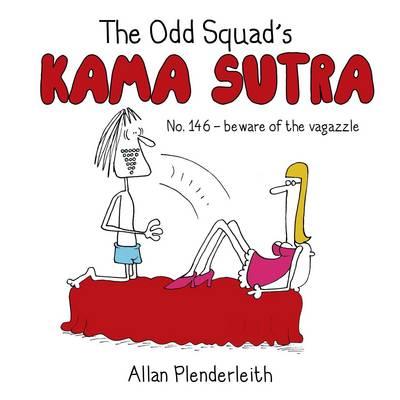 The Odd Squad's Kama Sutra (Hardback)