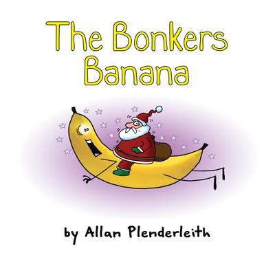The Bonkers Banana (Hardback)