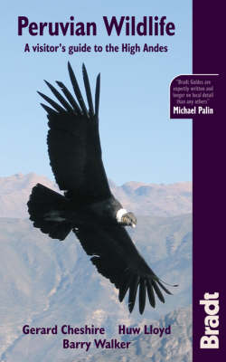 Peruvian Wildlife: A Visitors Guide to the High Andes - Bradt Travel Guides (Wildlife Guides) (Paperback)