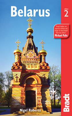 Belarus: The Bradt Travel Guide - Bradt Travel Guides (Paperback)